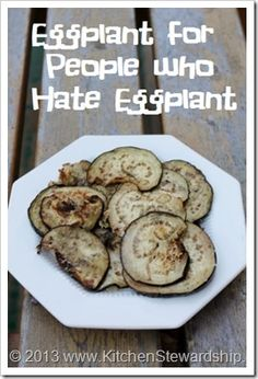 Eggplant Recipe for People who Hate Eggplant - simple, grain-free side dish :: via Kitchen Stewardship