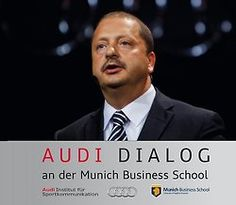 Audi Dialog at MBS with Toni Melfi Head of Audi Corporate Communication on Wednesday, October 10th at 6pm. Please register through the MBS Intranet or by mail to Marius.Achatz@audi-institut-sportkommunikation.de.