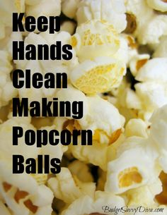 How to Keep Hands Clean when Making Popcorn Balls