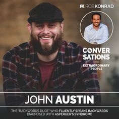 Summary Growing up, John Sevier Austin knew he was different from other John's Incredible, Extraordinary People, Transcription, Aspergers, May 1, Conversation, The Incredibles, Inspire, Touch