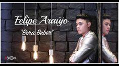 Felipe Araújo - BORA BEBER