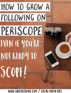 Too scared to scope? Here's how to grow your Periscope following with 4 easy tips WITHOUT Scoping