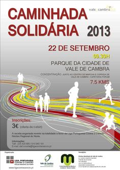 Caminhada Solidária 2013 > 22 Setembro 2013 - 9h30 @ Parque da Cidade, Vale de Cambra _a receita angariada reverte a favor da Liga Portuguesa Contra o Cancro - Núcleo Regional do Norte_ #ValeDeCambra