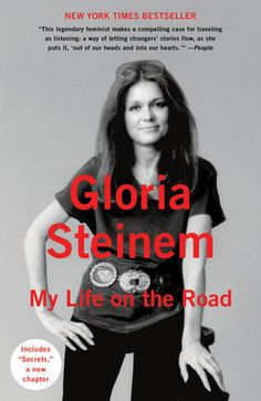 My Life on the Road by Gloria Steinem | PenguinRandomHouse.com    Amazing book I had to share from Penguin Random House