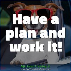 Have a plan and work it!   #NJLSalesTraining #motivation #inspiration #business #quotes #Advice