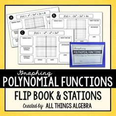 Graphing Polynomial Functions Flip BookThis flip book was created to be used as a stations activity to provide extra practice with graphing polynomial functions and identifying the following key characteristics:Turning Points (Relative Minimum and Relative Maximum), Increasing Intervals, Decreasing Intervals, Parent Function, End Behavior, Zeroes, Domain, and Range.There are 8 functions in the book.