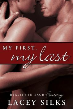 My First, My Last by Lacey Silks, http://www.amazon.com/dp/B00A8PYXHS/ref=cm_sw_r_pi_dp_GBGVrb0C1DRWD