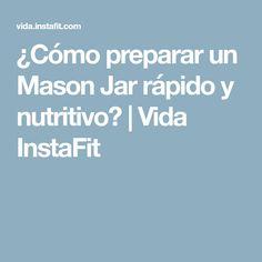¿Cómo preparar un Mason Jar rápido y nutritivo?   Vida InstaFit