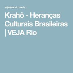 Krahô - Heranças Culturais Brasileiras | VEJA Rio