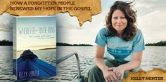 Journey with Kelly to a world where a forgotten people will renew your hope in the Gospel.  Releases August 1st from David C Cook publishers.