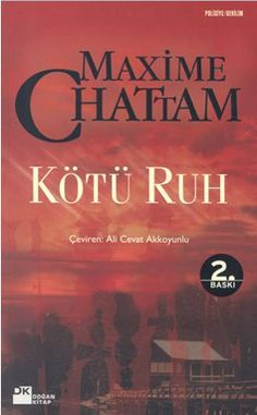 kotu ruh - maxime chattam - dogan kitap  http://www.idefix.com/kitap/kotu-ruh-maxime-chattam/tanim.asp