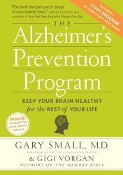 Gary Small, author of The Alzheimer's Prevention Program.  Topic: Keep your brain healthy for the rest of your life. Issues: How to improve virtually every type of memory task—from where you left the keys to never forgetting a name; brain teasers to cross-train the brain to sharpen your mind and promote brain efficiency; the importance of healthy nutrition.