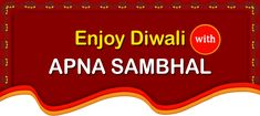 Enjoy Diwali with Apna Sambhal Diwali