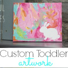 Creating custom toddler artwork can be both fun and rewarding and the end results can be stunning worthy of even the fanciest fireplace!