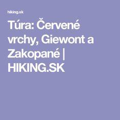 Túra: Červené vrchy, Giewont a Zakopané | HIKING.SK