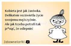 Kobieta jest jak żarówka... Funny Quotes, Funny Memes, Hilarious, Jokes, Polish Memes, Weekend Humor, Man Humor, Positive Thoughts, Motto