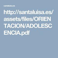 http://santaluisa.es/assets/files/ORIENTACION/ADOLESCENCIA.pdf