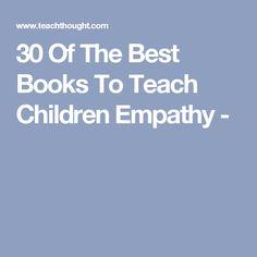 30 Of The Best Books To Teach Children Empathy -