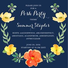 Theme Announced SUMMER STAPLES 6 days! 6/10/16 I'm co-hosting a Posh Party Date: June 20, 2016 Theme: Summer Staples Cohosts: @bootas12 @blueeyeeffect @candymuse @agoodwin10 @yfmcclease  Help me spread the good news and recommend new and fabulous Posh Compliant closets! Thank you for your support!   Looking for...   Posh Compliant closets only  Clean, clear and creative cover pictures  Share NEW closets HP  Nominate a posh mentor Anthropologie Other