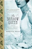 "Read ""The Shadow Queen A Novel of Wallis Simpson, Duchess of Windsor"" by Rebecca Dean available from Rakuten Kobo. King Edward VIII abdicated his throne for her in one of the world's great love stories – but who was Wallis Simpson? Wallis Simpson, I Love Books, Great Books, Books To Read, My Books, Teen Books, Windsor, The Shadow Queen, Historical Fiction Books"