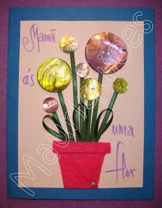 Mauriquices: Flores para a melhor Mãe do Mundo!