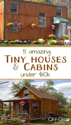 5 tiny houses and cabins built for less than $10k