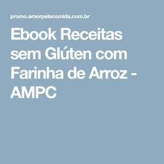 Ebook Receitas sem Glúten com Farinha de Arroz - AMPC