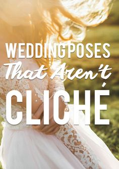 While all couples want their wedding album to be a memento of their special day, no one wants it filled with cliché photos that everyone has seen time and time again. Check out these seven poses that will make your album stand out.