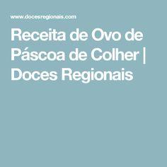 Receita de Ovo de Páscoa de Colher   Doces Regionais
