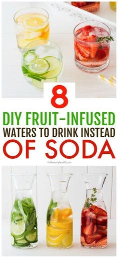 DIY Fruit Infused Water aka detox water is perfect for aiding in weight loss, a body cleanse, and glowing skin. Click pin to see 8 different infused water recipes to make at home instead of reaching for a can of soda. Hot Beauty Health #infusedwater
