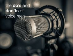 Voice Acting Tips: The Do's and Don'ts of Voice Reels