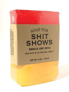 Soap for shit shows.