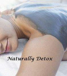 Do It Yourself Herbal Detox Body Wrap. This would be my first choice adding additional herbs