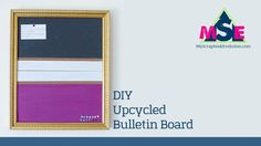 Have an old picture frame? Create and elegant upcycled bulletin board
