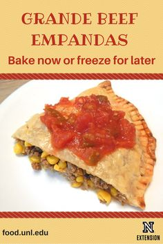 Grande Beef Empanadas are an easy recipe to make. A whole pie crust is folded over the filling. After baking, the large empanada is cut into 2 to 3 wedges. Unbaked empanadas freeze well for enjoying later.