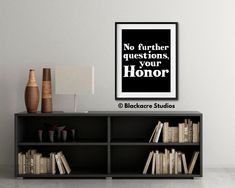 No Further Questions Your Honor - Law School Art - Attorney Gifts - Lawyer Quotes - Law School Graduation Gift - Law Student Graduate School, Law School, High School, Quote Posters, Quote Prints, Quote Art, Art Quotes, Standard Poster Size, Lawyer Gifts