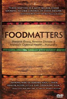 Food Matters (2008) 80 min  -  Documentary Amazing, Amazing, Amazing! Again watch it if you care about what you eat, or you have a chronic illness. Choc-a-block full of info.