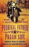 'Prodigal Father, Pagan Son: Growing up inside the dangerous world of the Pagans Motorcycle Club' by Anthony 'LT' Menginie and Kerrie Droban Bandidos Motorcycle Club, Outlaws Motorcycle Club, Hells Angels, Biker Clubs, Motorcycle Clubs, True Story Books, True Stories, The Rival, Or Mat
