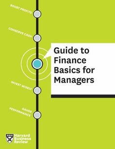 HBR Guide to Finance Basics for Managers by Harvard Business School Publishing Corporation.. $13.28. 110 pages. Publisher: Harvard Business Review Press (April 14, 2011)