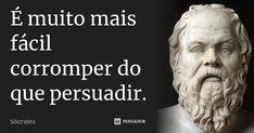 Sócrates (2) - Pensador Christian Warrior, Learn Portuguese, Philosophical Quotes, Jean Paul Sartre, Circus Baby, Sun Tzu, Beauty Quotes, Slogan, Philosophy