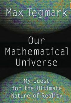 """Book Review: """"Our Mathematical Universe – My Quest for the Ultimate Nature of Reality"""""""