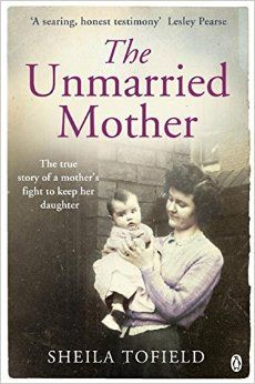 The Unmarried Mother: Amazon.co.uk: Sheila Tofield: 9781405911344: Books