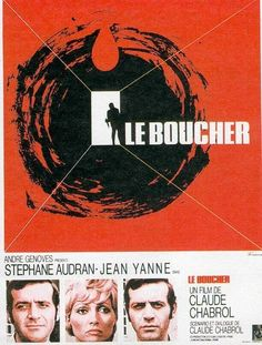 LES BOUCHER - Claude Chabrol - During a wedding celebration in a rural French village, schoolteacher Helene (Stephane Audran) strikes up a conversation with the local butcher Popaul (Jean Yanne), who has just returned from a fifteen year spell in. Cinema Film, Cinema Posters, Stephane Audran, Claude Chabrol, Incredible Film, Francois Truffaut, French New Wave, French Movies, Love Posters