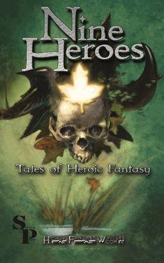 Nine Heroes: Tales of Heroic Fantasy by [Rhein, Walter, Morris, Chris, Morris, Janet, Butcher, A.L., Porteous, Shane, Glenn, Teel James, Brown, Douglas R., McCandless, R.A., Duckworth, Jesse, Barczak, Tom]