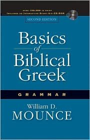 Basics of Biblical Greek Grammar, (0310250870), William D. Mounce, with additions by P.P.