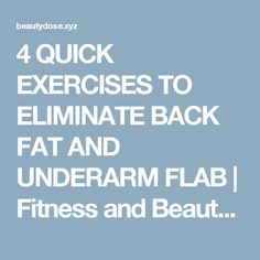 4 QUICK EXERCISES TO ELIMINATE BACK FAT AND UNDERARM FLAB | Fitness and Beauty Dose