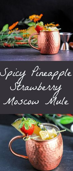 Spicy Pineapple Strawberry Moscow Mule  vodka, recipe, easy, cocktail, ginger beer, lime, simple syrup, national moscow mule day, cheers