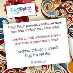 Instituído em 1991, o Dia do Artesão, comemorado em 19 de março, não é apenas uma homenagem para todos artesãos e artesãs, mas uma forma de reconhecimento de todos nós e da importância do artesanato na economia, história e cultura de nosso Brasil.  A Fast Patch agradece todos vocês pelo apoio e companheirismo!