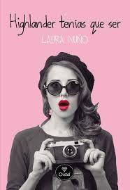 """Muero por los libros: """"Highlander tenías que ser"""" – Laura Nuño"""