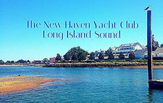 https://flic.kr/p/yg6AG5 | Luigi Speranza -- The New Haven Yacht Club, Long Island Sound.